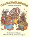 Calendarbears: A Book of Months - Kathleen Hague, Michael Hague