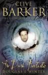 Clive Barker: The Dark Fantastic - Douglas E. Winter