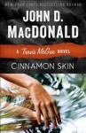 Cinnamon Skin: A Travis McGee Novel - John D. MacDonald