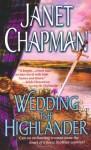 Wedding the Highlander (Highlander, #3) - Janet Chapman