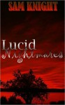 Lucid Nightmares - Sam Knight