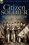 Citizen Soldier: An Account of the American Civil War by a Union Infantry Officer of Ohio Volunteers Who Became a Brigadier General - John Beatty