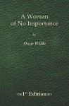 A Woman Of No Importance 1st Edition - Oscar Wilde