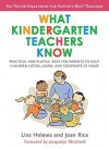What Kindergarten Teachers Know: Practical and Playful Ways for Parents to Help Children Listen, Learn, and Cooperate at Home - Lisa Holewa, Joan Rice