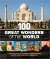 100 Great Wonders of the World - Richard Cavendish, John Baxter, Beau Riffenburgh, Nia Williams