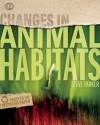 Changes In Animal Habitats - Steve Parker