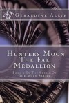 Hunters Moon, the Fae Medallion: Book 1 in the Seer's of the Moon Series - Geraldine Allie