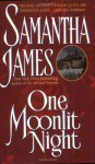 One Moonlit Night - Samantha James