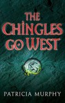 The Chingles Go West - Patricia Murphy