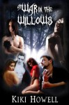 At War In The Willows Trilogy - Kiki Howell, Shane Willis, MJ Ranum