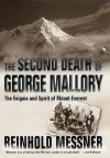 The Second Death of George Mallory - Reinhold Messner