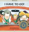 I Have to Go! - Robert Munsch, Michael Martchenko