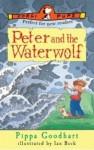 Peter And The Waterwolf - Pippa Goodhart, Ian Beck