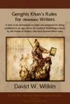 Genghis Khan's Rules for (Warriors) Writers - D.W. Wilkin, Genghis Khan
