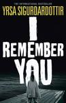 I Remember You: A Ghost Story - Yrsa Sigurðardóttir