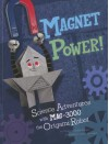 Magnet Power!: Science Adventures with Mag-3000 the Origami Robot - Thomas Kingsley Troupe, Jamey Christoph