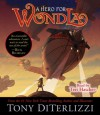A Hero for WondLa - Tony DiTerlizzi, Teri Hatcher