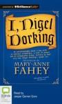 I, Nigel Dorking - Mary-Anne Fahey