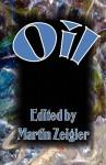 Oil - Martin Zeigler, Nicholas Conley