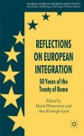 Reflections on European Integration: 50 Years of the Treaty of Rome - David Phinnemore, Alex Warleigh-Lack