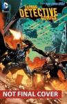 Detective Comics, Vol. 4: The Wrath - John Layman, Jason Fabok