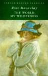 The World My Wilderness - Rose Macaulay