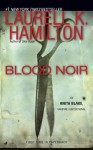 Blood Noir - Laurell K. Hamilton