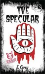 The Specular (Eerie, #12) - S. Carey