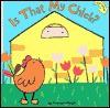 Is That My Chick? - Ana Martin Larranaga