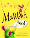 Martha, No! - Edward Hardy, Deborah Allwright