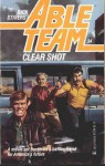 Clear Shot - Ron Renauld, Dick Stivers, Don Pendleton