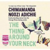 The Thing Around Your Neck - Chimamanda Ngozi Adichie