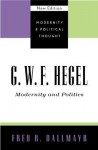 G.W.F. Hegel: Modernity and Politics - Fred R. Dallmayr