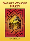 Nature's Wonders Mazes - Dave Phillips
