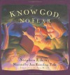 Know God, No Fear: A Group of Friends Learn to Trust God with Their Fears - Stephen Elkins