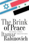 The Brink of Peace: The Israeli-Syrian Negotiations - Itamar Rabinovich