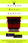 The Anchor Essay Annual: The Best of 1998 - Phillip Lopate