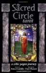 The Sacred Circle Tarot: A Celtic Pagan Journey - Anna Franklin, Paul Mason