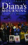 Diana's Mourning: A People's History - James R. Thomas