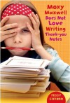 Moxy Maxwell Does Not Love Writing Thank-you Notes - Peggy Gifford, Valorie Fisher