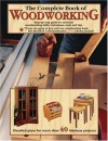 The Complete Book Of Woodworking: Detailed Plans For More Than 40 Fabulous Projects - Tom Carpenter, North American Affinity Clubs
