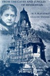 From the Caves and Jungles of Hindostan: H. P. Blavatsky Collected Writings - Helena Petrovna Blavatsky, Boris De Zirkoff