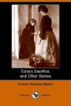 Edna's Sacrifice: And Other Stories - Frances Henshaw Baden