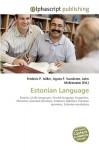 Estonian Language - Agnes F. Vandome, John McBrewster, Sam B Miller II