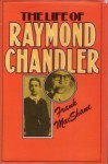 The Life of Raymond Chandler - Frank MacShane
