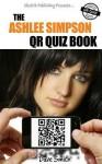 The Ashlee Simpson Qr Quiz Book - Dave Smith