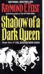 Shadow of a Dark Queen (The Serpentwar Saga, #1) - Raymond E. Feist