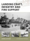 Landing Craft, Infantry and Fire Support - Gordon L. Rottman, Peter Bull