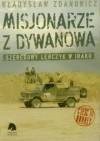 Misjonarze z Dywanowa. Szeregowy Leńczyk w Iraku, cz. 3 - Honkey - Władysław Zdanowicz