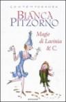 Magie di Lavinia & C. - Bianca Pitzorno, Quentin Blake
